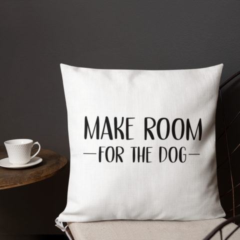 Anyone with a dog would proudly use this 'Make Room For The Dog' pillow!