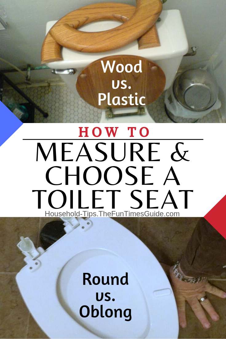 Replacing A Toilet Seat? Here\'s How To Choose A Size: Round Or Oblong... And A Style: Wood Or Plastic